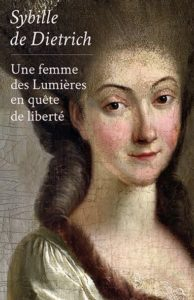 Couverture d'ouvrage: Sybille de Dietrich : Une femme des Lumières en quête de liberté
