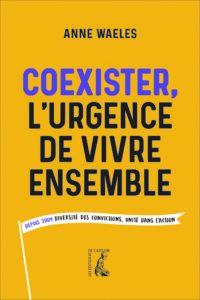 Couverture d'ouvrage: Coexister, l'urgence de vivre ensemble
