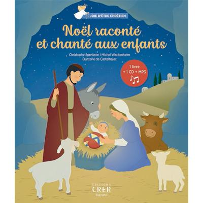 Couverture d'ouvrage: Noël raconté et chanté aux enfants (vol.1)