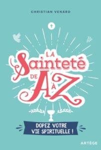 Couverture d'ouvrage: La sainteté de A à Z