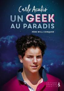 Couverture d'ouvrage: Carlo Acutis : un geek au paradis
