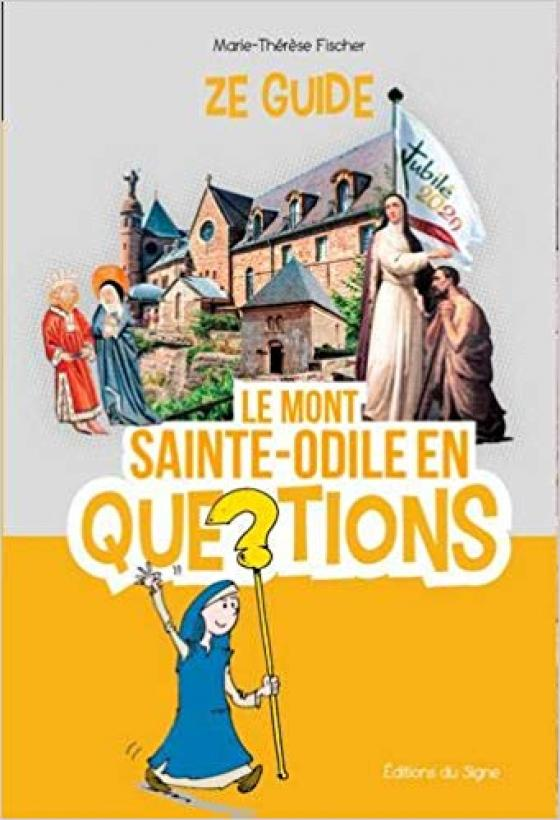 Couverture d'ouvrage: Ze guide : Le Mont Sainte-Odile en questions