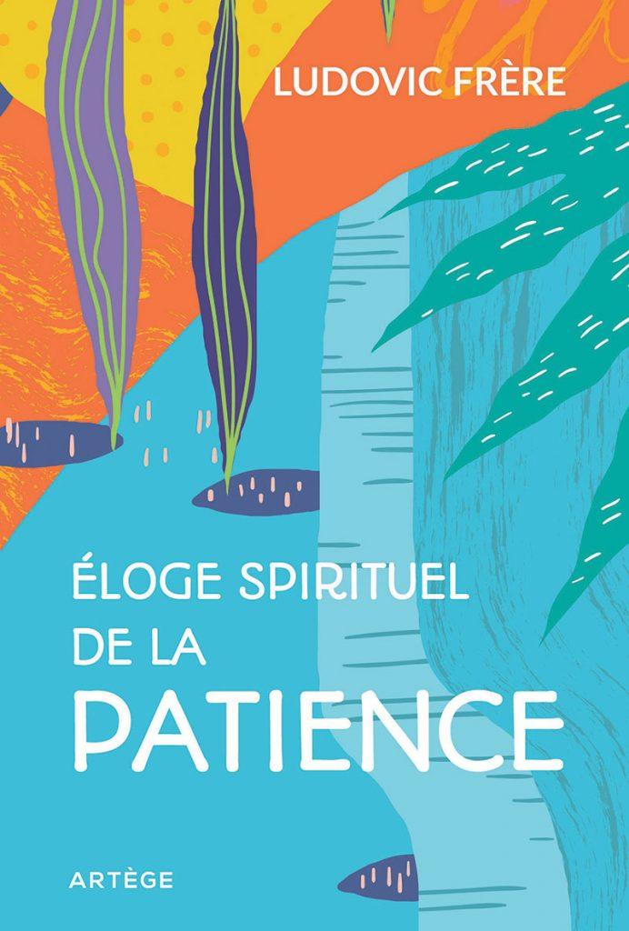 Couverture d'ouvrage: Éloge spirituel de la patience