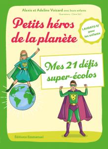 Couverture d'ouvrage: Petits héros de la planète
