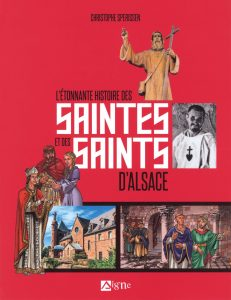 Couverture d'ouvrage: L'étonnante histoire des Saintes et Saints en Alsace