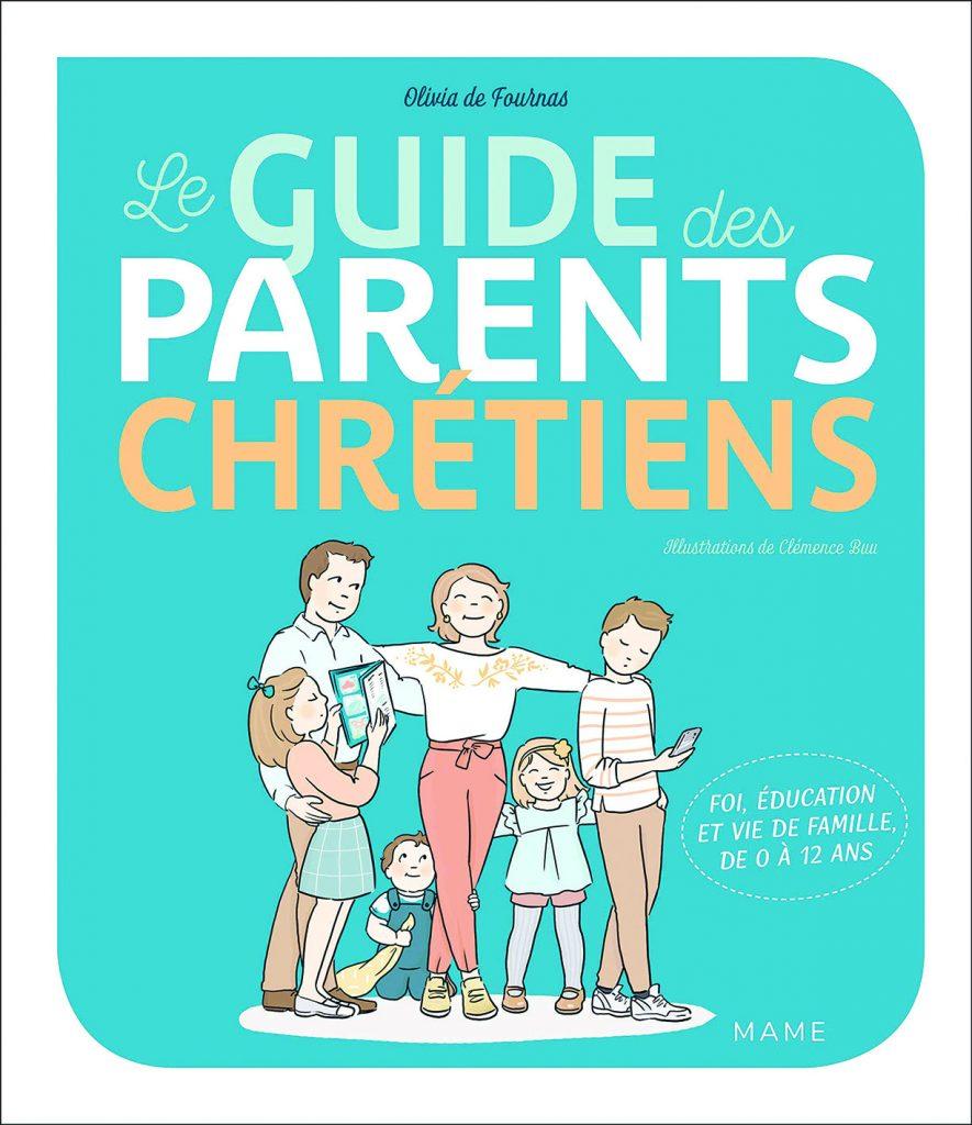 Couverture d'ouvrage: Le guide des parents chrétiens. De 0 à 12 ans